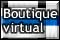 BOUTIQUE VIRTUAL